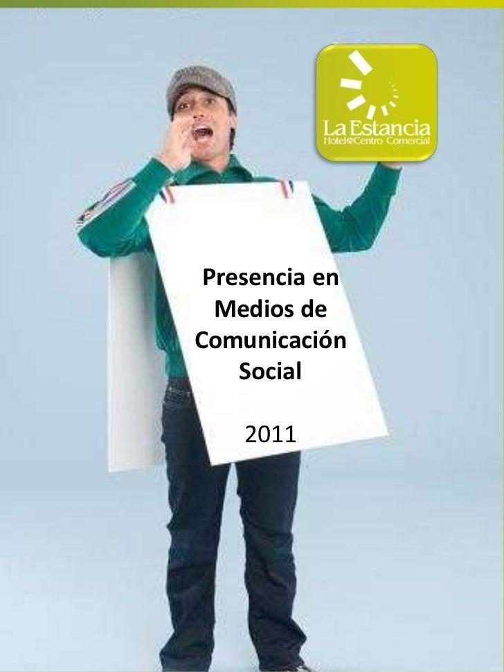 Presencia en medios la estancia 2011