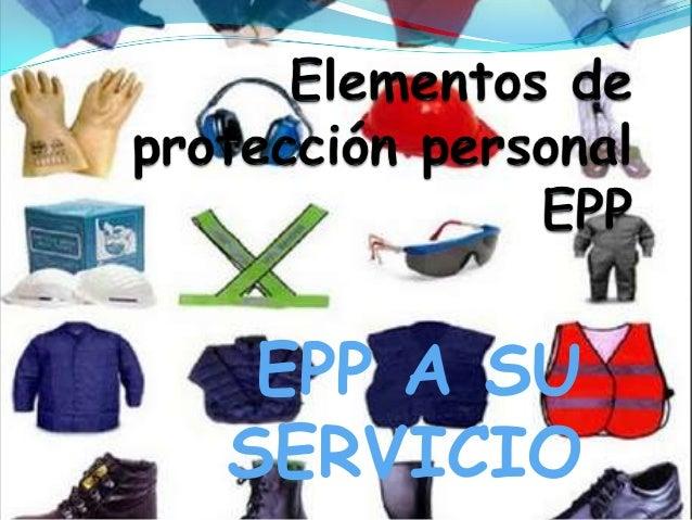 Presenracion epp- EPP A SU SERVICIO