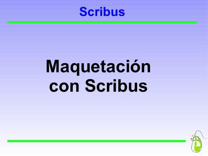 Scribus   Software libre de autoedición:   Carteles, trípticos y dípticos.