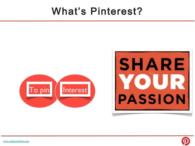 What's Pinterest?To pinTo pin Interestwww.pinterestitaly.com