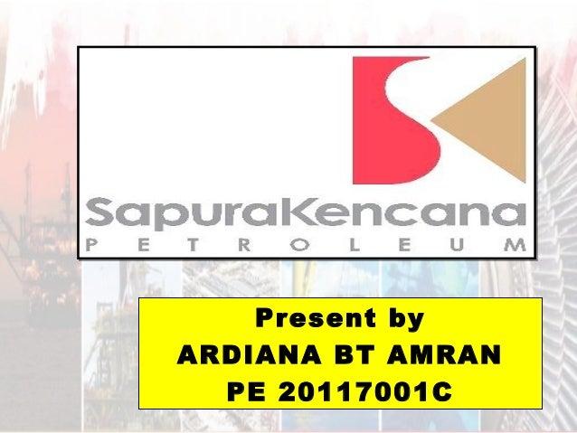 Present byARDIANA BT AMRANPE 20117001C