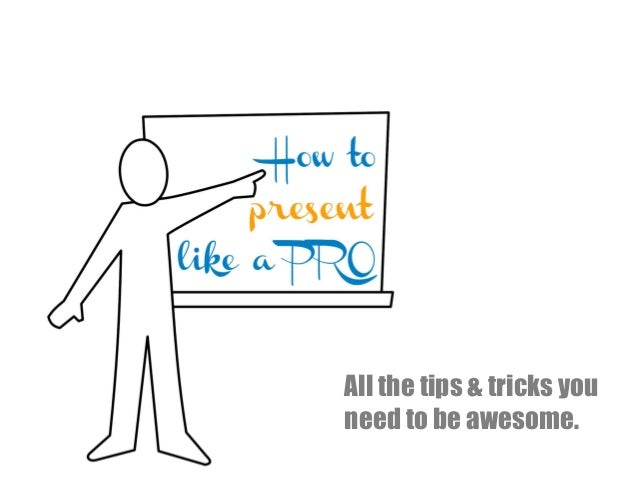 All the tips & tricks you need to be awesome.