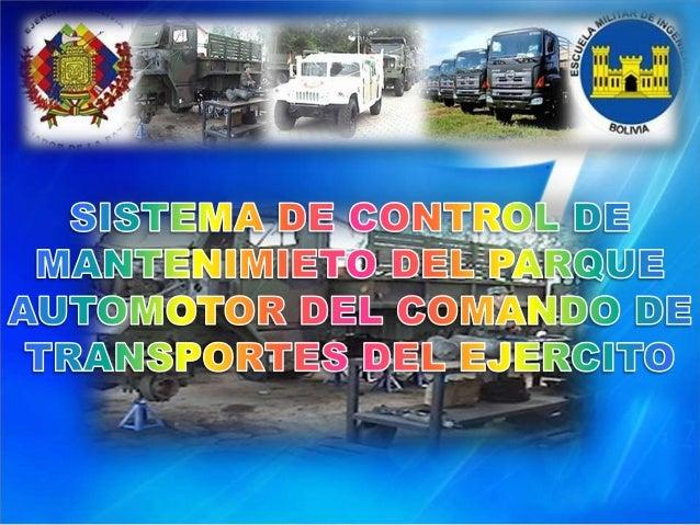 El Comando de Transportes delEjército   de   Bolivia,    cuentaactualmente con una variedad devehículos    administrativos...