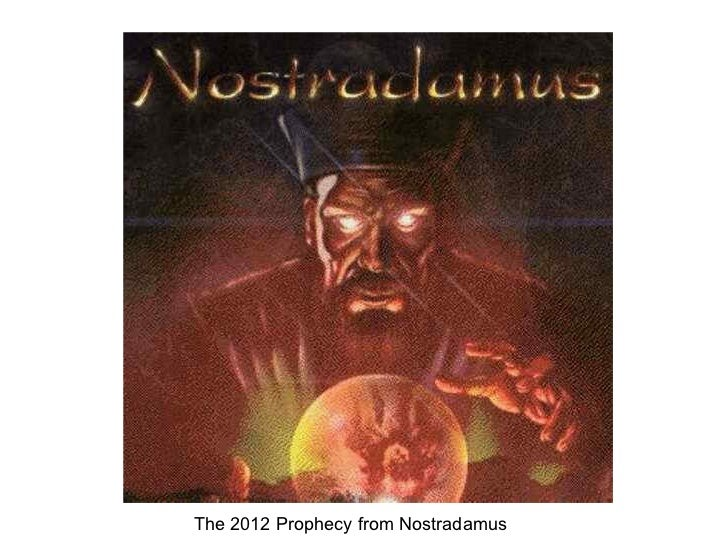The 2012 Prophecy from Nostradamus