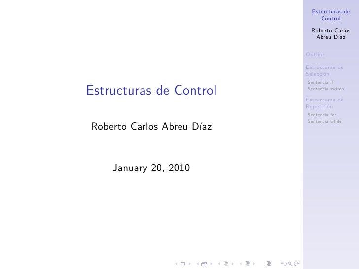 Estructuras de                                  Control                                Roberto Carlos                     ...