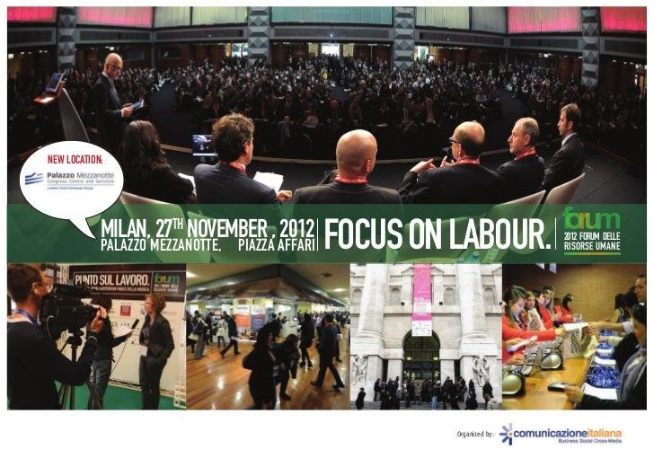 NEW LOCATION:            MILAN, 27TH NOVEMBER , 2012         FOCUS ON LABOUR.         2012 FORUM DELLE            PALAZZO ...