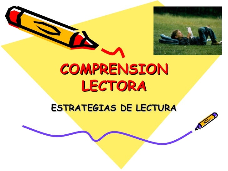 COMPRENSION   LECTORAESTRATEGIAS DE LECTURA