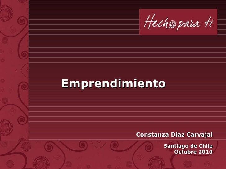Emprendimiento Constanza Díaz Carvajal Santiago de Chile Octubre 2010