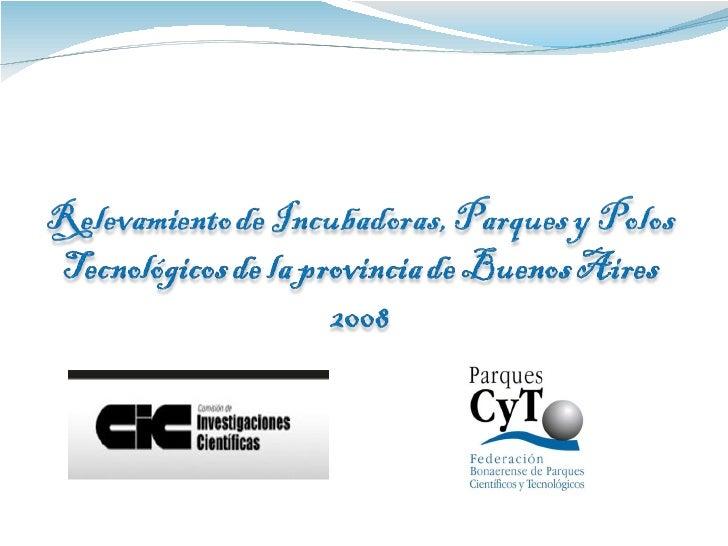 Relevamiento de Incubadoras, Parques y Polos Tecnológicos de la Provincia de Buenos Aires.