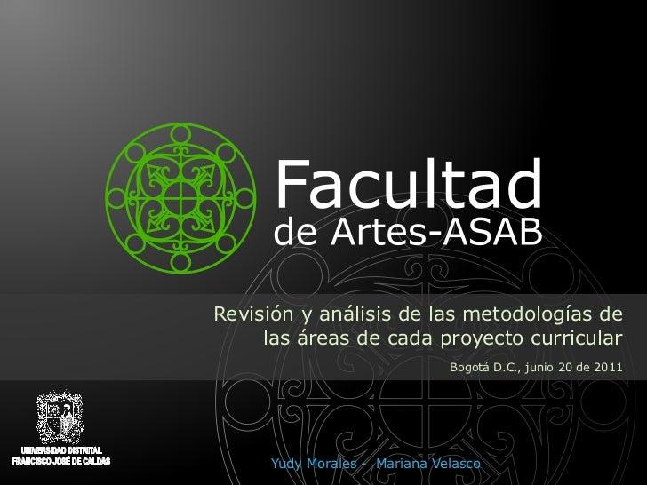 Revisión y análisis de las metodologías de                                las áreas de cada proyecto curricular           ...