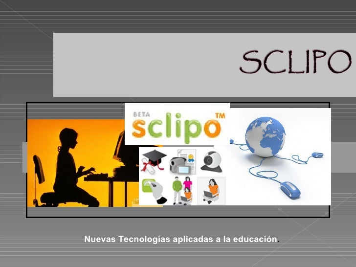 Nuevas Tecnologías aplicadas a la educación .