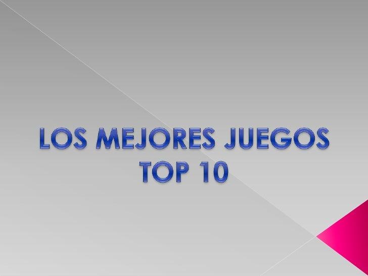 LOS MEJORES JUEGOS<br />TOP 10<br />
