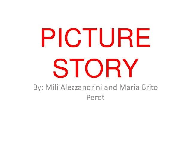PICTURE   STORYBy: Mili Alezzandrini and Maria Brito                Peret