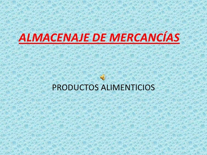 ALMACENAJE DE MERCANCÍAS<br />PRODUCTOS ALIMENTICIOS<br />