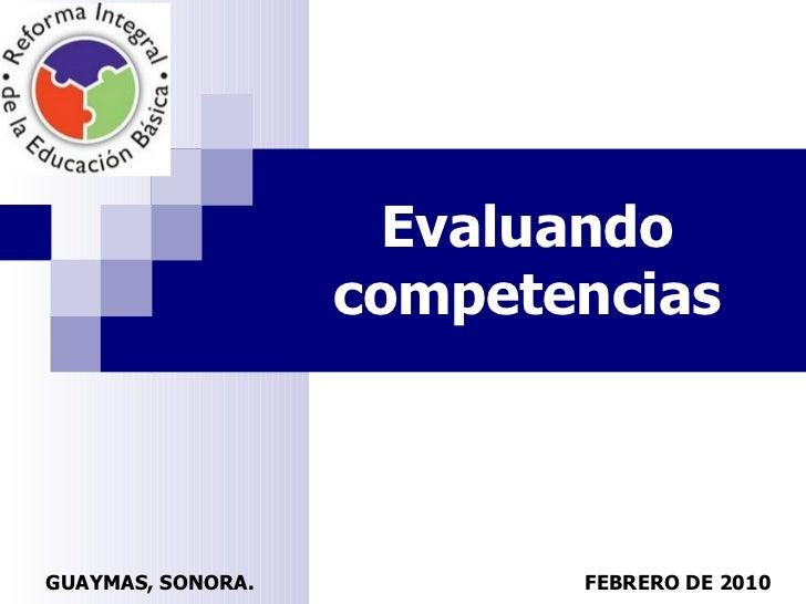 Evaluando competencias GUAYMAS, SONORA.  FEBRERO DE 2010