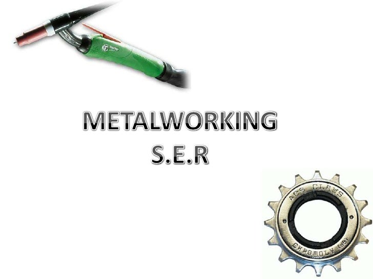 METALWORKING<br />S.E.R<br />
