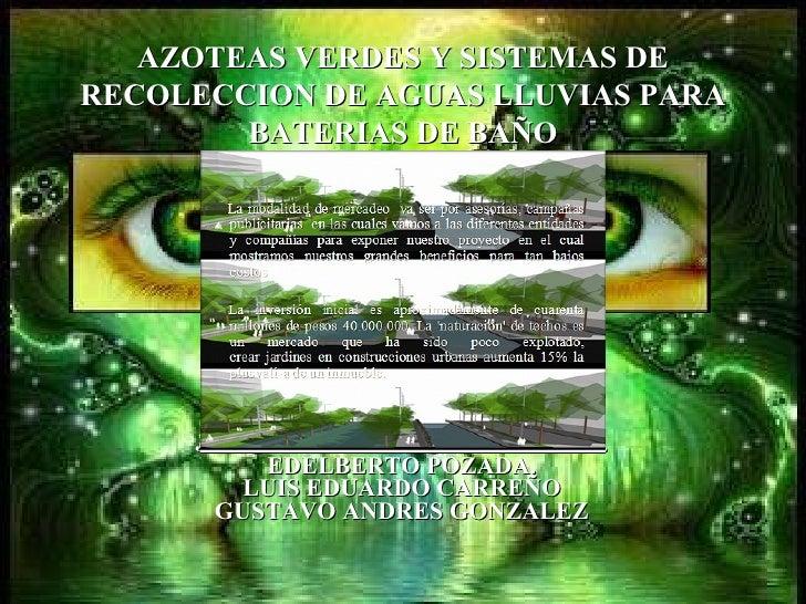 JUAN CARLOS VALERO FANDIÑO. EDELBERTO POZADA. LUIS EDUARDO CARREÑO GUSTAVO ANDRES GONZALEZ AZOTEAS VERDES Y SISTEMAS DE RE...