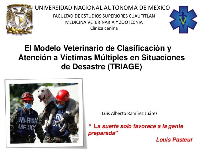 El Modelo Veterinario de Clasificación y Atención a Víctimas Múltiples en Situaciones de Desastre (TRIAGE) UNIVERSIDAD NAC...