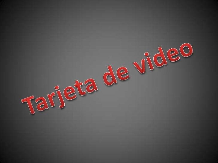 Tarjeta de video<br />