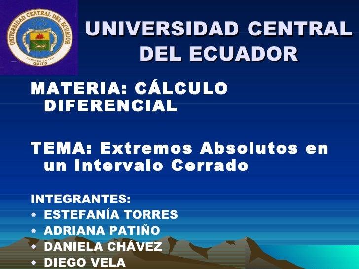 <ul><li>MATERIA: CÁLCULO DIFERENCIAL </li></ul><ul><li>TEMA: Extremos Absolutos en un Intervalo Cerrado </li></ul><ul><li>...