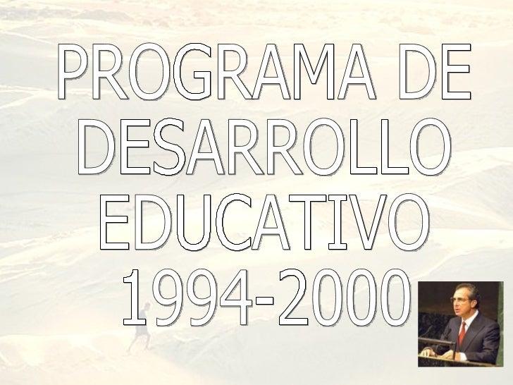 PROGRAMA DE DESARROLLO EDUCATIVO 1994-2000