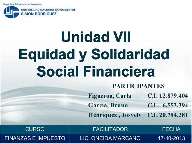 PARTICIPANTES Figueroa, Carla  C.I. 12.879.404  García, Bruno  C.I. 6.553.394  Henríquez , Josvely C.I. 20.784.281 CURSO  ...