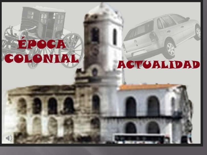 Época colonial - Época actual