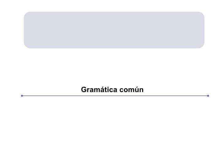 Gramática común
