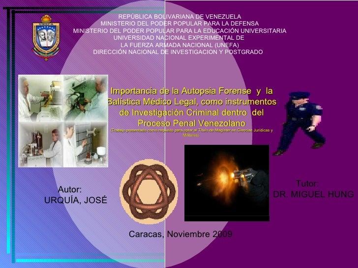 Importancia de la Autopsia Forense  y  la Balística Médico Legal, como instrumentos de Investigación Criminal dentro  del ...