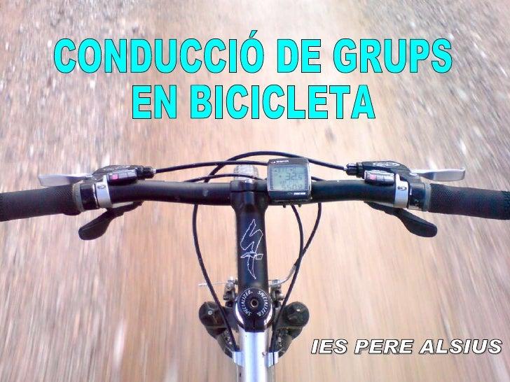 CONDUCCIÓ DE GRUPS  EN BICICLETA IES PERE ALSIUS