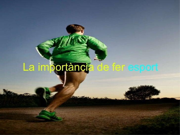 La  importància  de fer  esport