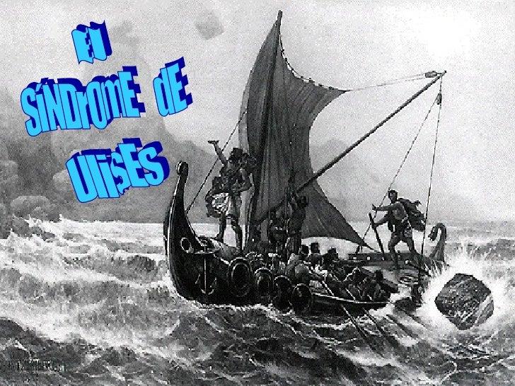 El SíNDrOmE  dE UlisEs