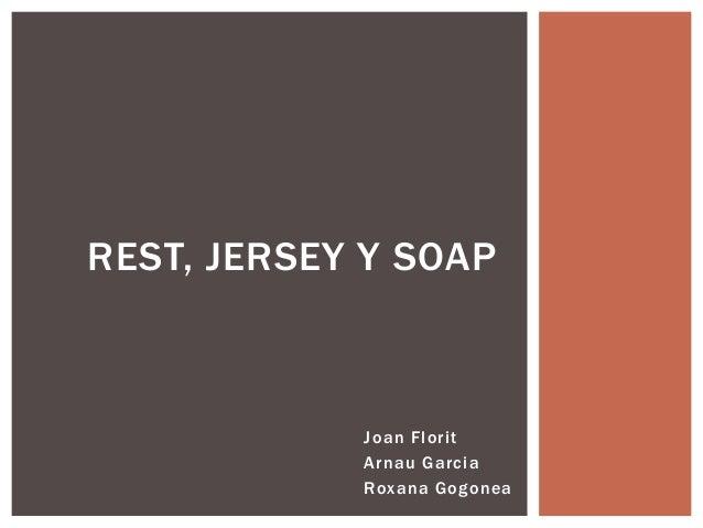 Joan Florit Arnau Garcia Roxana Gogonea REST, JERSEY Y SOAP