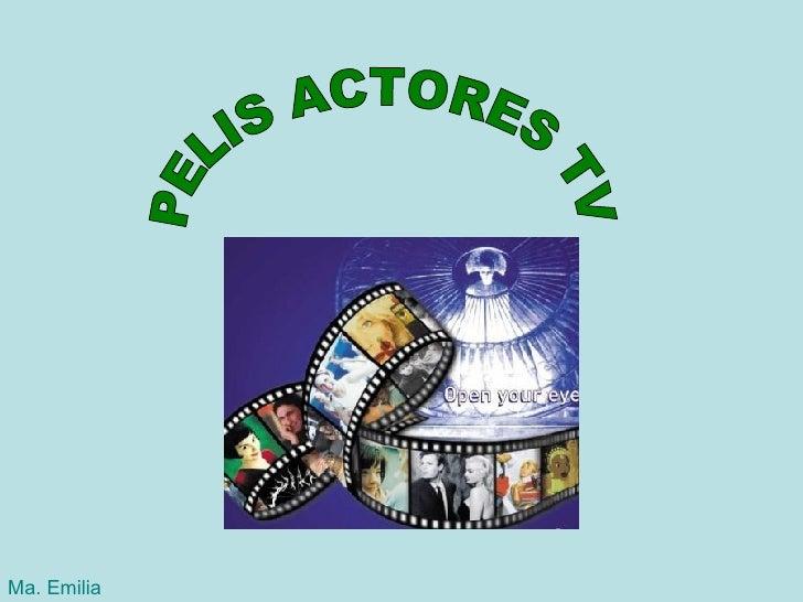 PELIS ACTORES TV Ma. Emilia