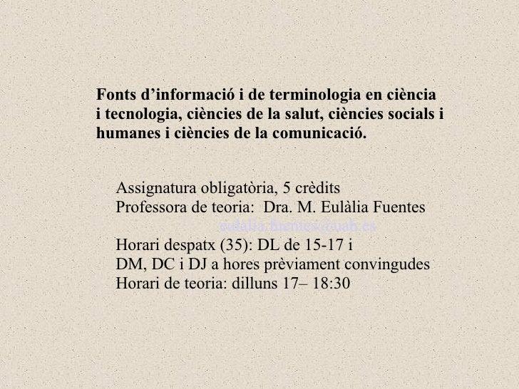 Fonts d'informació i de terminologia en ciència i tecnologia, ciències de la salut, ciències socials i humanes i ciències ...