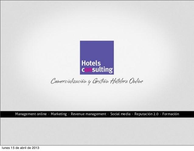 Management online · Marketing · Revenue management · Social media · Reputación 2.0 · Formación  lunes 15 de abril de 2013