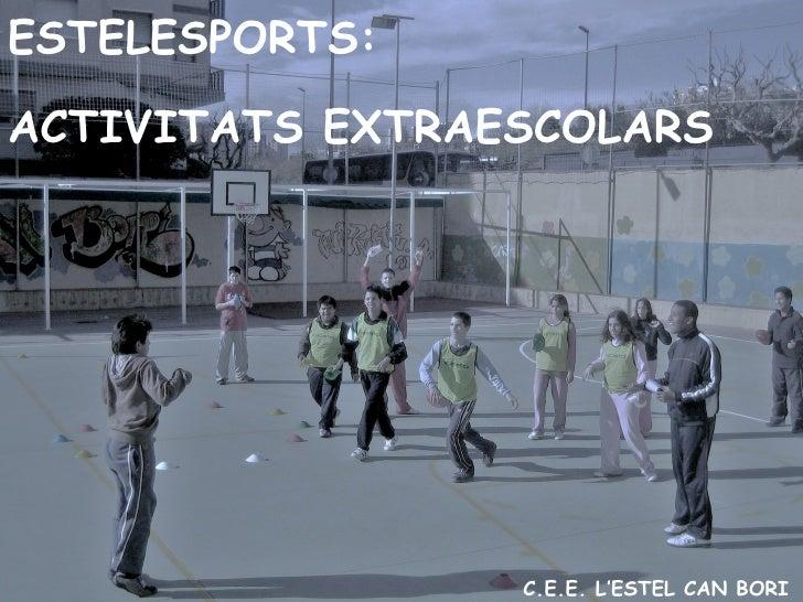 Presentació Extraescolars L\ Estel Can Bori