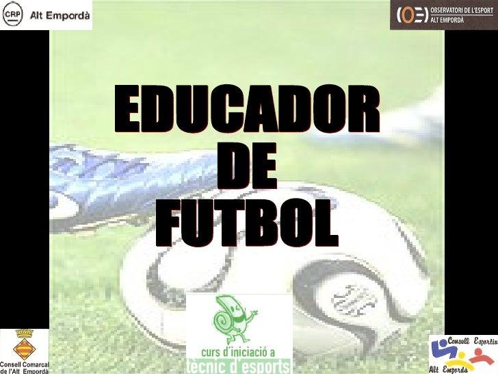 EDUCADOR DE FUTBOL