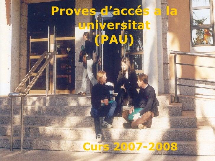 Proves d'accés a la universitat (PAU) Curs 2007-2008