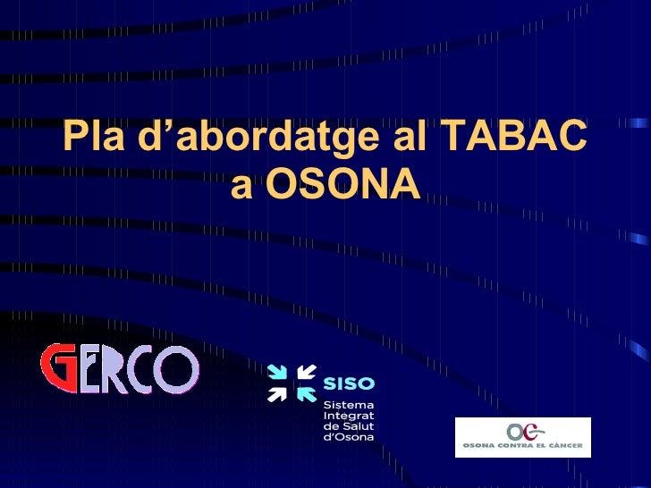 Pla d'abordatge al TABAC a OSONA