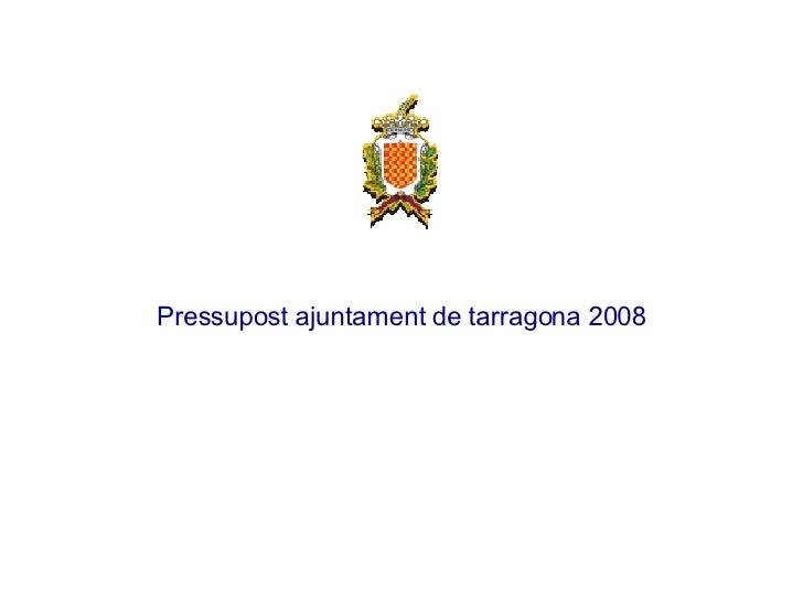 Pressupost ajuntament de tarragona 2008