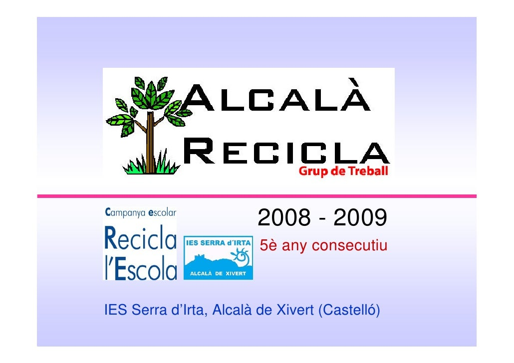 2008 - 2009                          5è any consecutiu    IES Serra d'Irta, Alcalà de Xivert (Castelló)