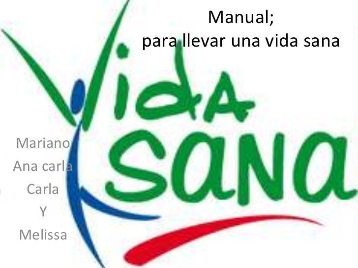 Manual;            para llevar una vida sanaMarianoAna carla  Carla    Y Melissa