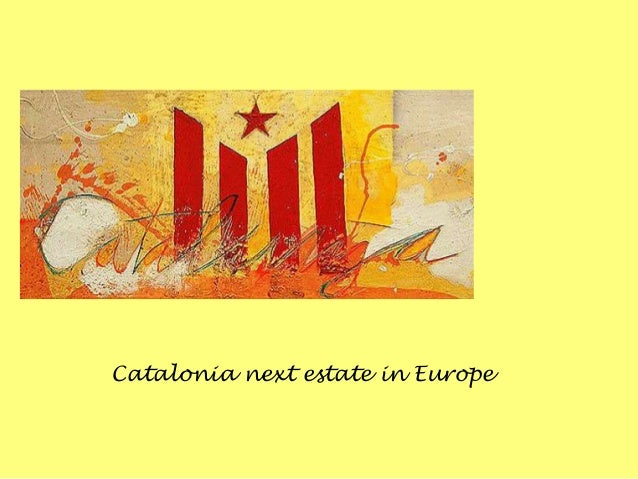 Catalonia next estate in Europe