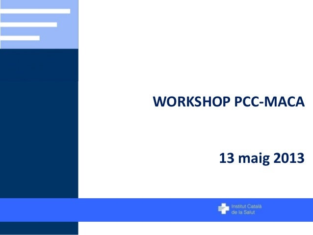 WORKSHOP PCC-MACA  13 maig 2013
