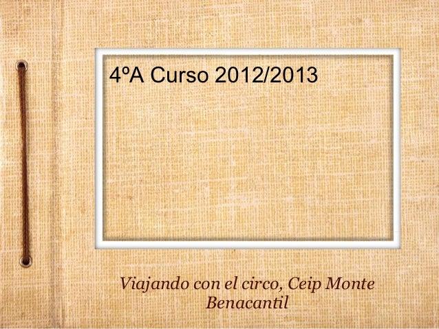 4ºA Curso 2012/2013Viajando con el circo, Ceip Monte           Benacantil