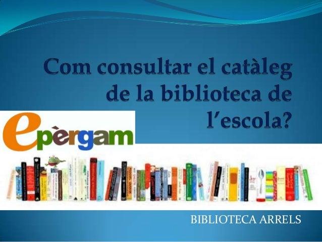 BIBLIOTECA ARRELS