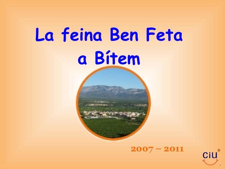 La feina Ben Feta a Bítem 2007 – 2011