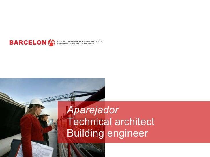 Aparejador Technical architect Building engineer BARCELON