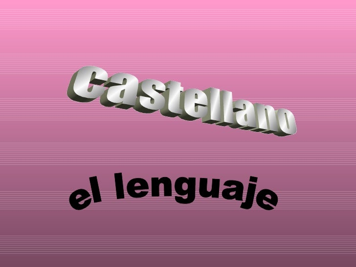 castellano el lenguaje